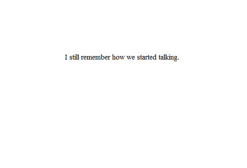 i still remember, everything.