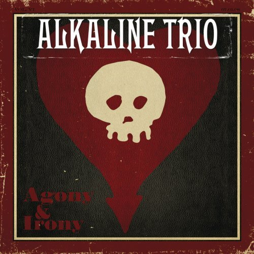 Alkaline Trio 'Agony and Irony' 2XLP (Deluxe Edition) To Be Released June 4 Via Shop Radio Cast; Now Available For Pre-Order