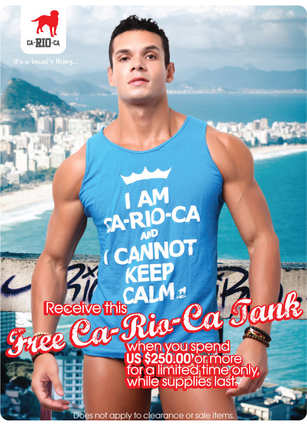 Free* CA-RIO-CA Keep Calm Tank!When it comes to sexy swimwear and some of the hottest men on the planet, one country that can give…View Post