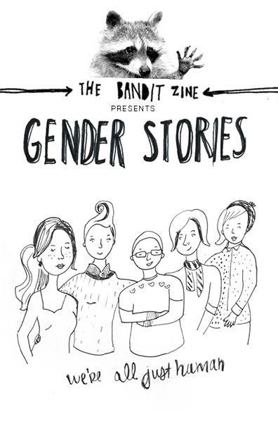 The Gender Stories Issue is out now. Read it here for free We want to thank you everyone for all the amazing submissions! This is by far our biggest issue yet, and we couldn't be more proud.