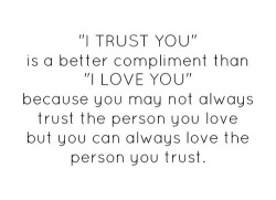 without trust - no love…. | Words • Quotes • Sayings on We Heart It - http://weheartit.com/entry/62224746/via/Heartssandsoulss   Hearted from: http://pinterest.com/pin/332984966169092348/