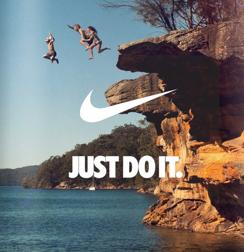 jaymug:  Nike - Just do it.