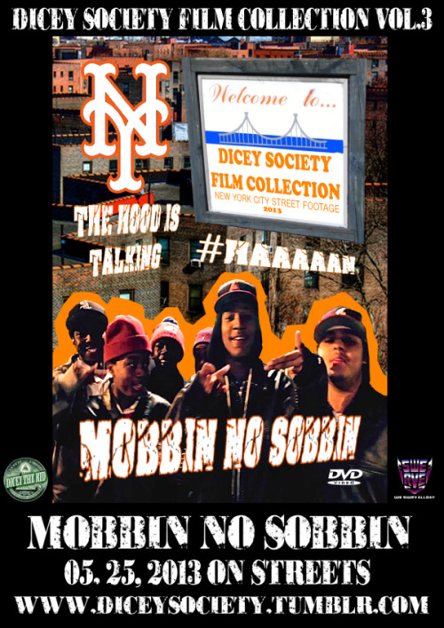"DICEY SOCIETY FILM COLLECTION VOL.3 ""MOBBIN NO SOBBIN"" 05.25, 2013 On Streets"