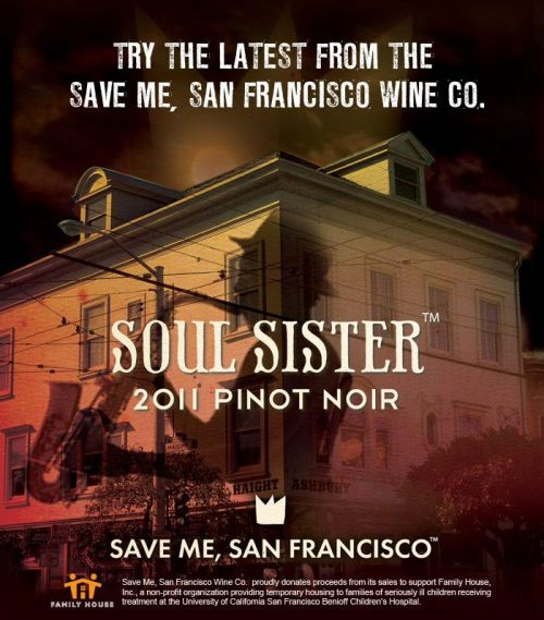 Hey you wine lovers out there, the latest Save Me, San Francisco Wine. Co varietal Soul Sister Pinot Noir is now in stock and shipping out! As always, part of the proceeds from your purchase go to benefit Family House, a San Francisco based non-profit organization. Buy a bottle, or two, or twelve here. And remember, if we don't ship to your state, find a store near you that carries Save Me, San Francisco Wine Co.