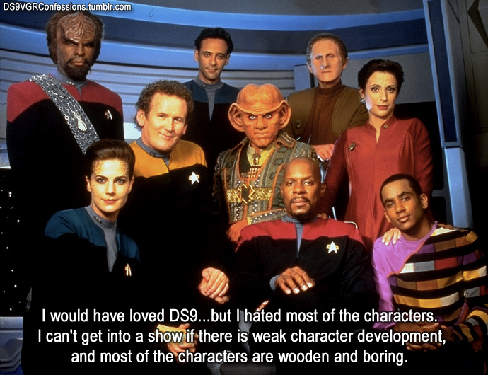 ds9vgrconfessions:  Follow | Confess | Archive  I'd love to know how much this particular anonymous confessor watched of DS9… :S