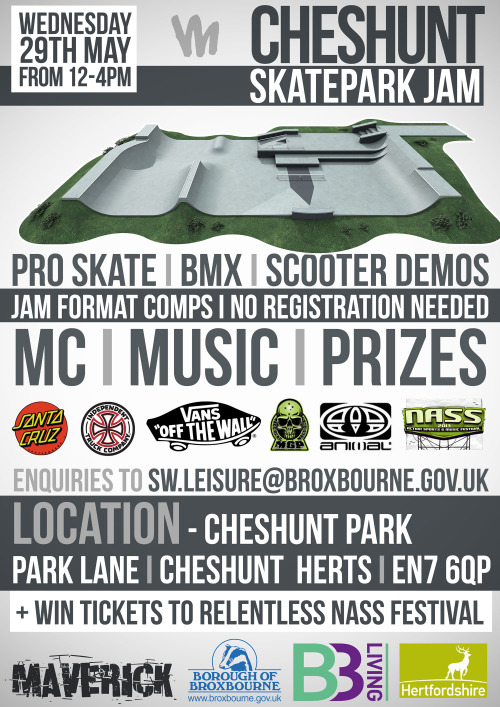 Cheshunt Skatepark Jam.PRO Skate, BMX & Scooter Demos.+ Jam format competitions (no registration needed) Wednesday 29th May - 12-4pm.Park Lane, Cheshunt, Hertfordshire EN7 6QP.Sponsored by: Vans, Santa Cruz skateboards,Independent Trucks, Madd Gear - MGP Action Sports,Animal, maverick industries & NASS Festival Join the Facebook event page here:www.facebook.com/events/449268275166487/
