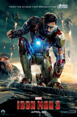 "The new film poster for Iron Man 3! The film will hit theaters April 26, 2013 and will be the first Marvel film to follow ""The Avengers""."