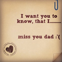 #me #miss #dad #love #sad #note #feeling #cry #imissyou