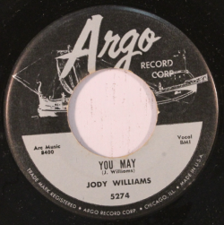 "Jody Williams ""You May"" / ""Lucky Lou"" Single - Argo Records, US (1957)."