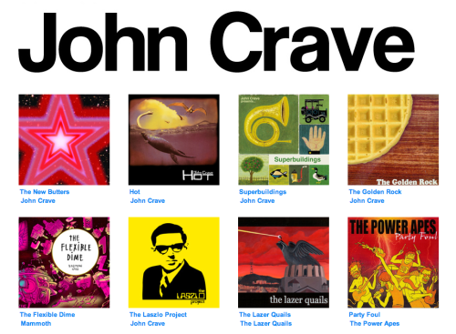 THE MUSIC OF JOHN CRAVE It's all on Bandcamp. Like… all of it.The complete jams 1992-2013.Check it out.