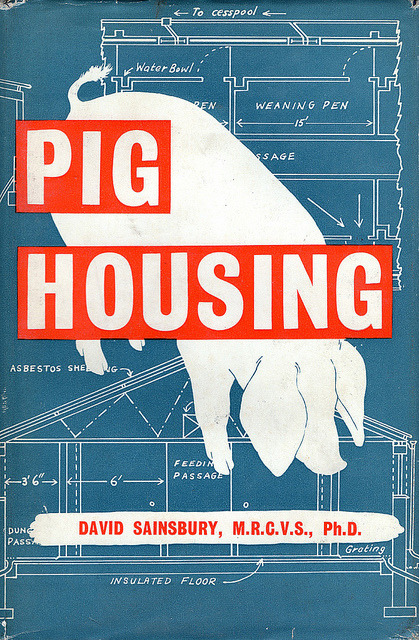 Cover of Pig Housing by David Sainsbury*, posted by Dr R Charles on Flickr. * any relation?