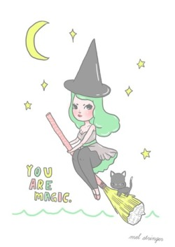 "glittertomb:  ""You are Magic"" by mel stringer"