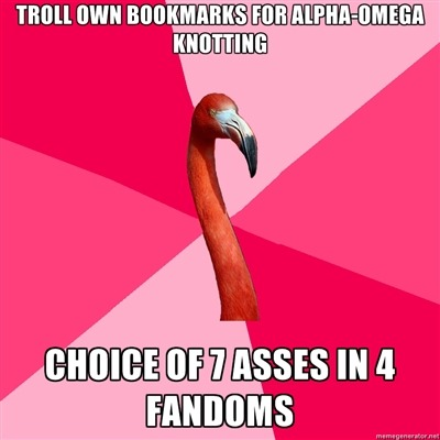 [TROLL OWN BOOKMARKS FOR ALPHA-OMEGA KNOTTING (Fanfic Flamingo) CHOICE OF 7 ASSES IN 4 FANDOMS]