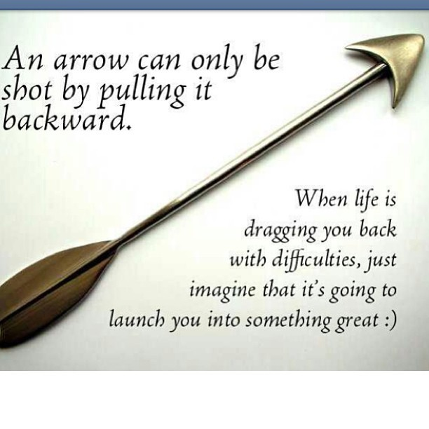 #QuoteOfTheDay An arrow can only be shot by pulling it backward. So when #life is dragging you back with difficulties, it means that it's going to launch you into something great! So just focus, and keep aiming!!! #focus #motivation #dontgiveup #thrivin #igers #makeithappen
