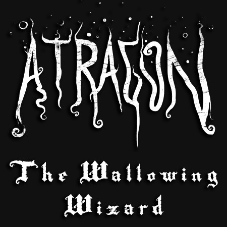Atragon The Wallowing Wizard EP (2012) Stream/Download (Name Your Price!)