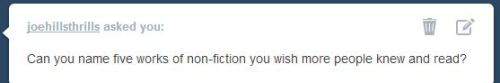 "warrenellis:  This is indeed author Joe Hill here on Tumblr, with this evil question. Off the top of my head this afternoon: GREAT MAMBO CHICKEN AND THE TRANSHUMAN CONDITION, by Ed Regis, was my deep introduction to transhumanism and fringe science.  I'd read the odd issue of MONDO and the like as I could find and afford them, but GREAT MAMBO CHICKEN was the serious dose, from rocket man Bob Truax through to robot brain man Hans Moravec and back again.  Wonderful book.  Nowadays, I think it'd read as a marvellous time capsule. WORDS AND MUSIC, Paul Morley. It may actually be one of the best books about music ever written, even though it's not really about music so much as it's about someone whom music happened to. FEAR AND LOATHING ON THE CAMPAIGN TRAIL '72 is the best book Hunter Thompson ever wrote, and it's unfairly overshadowed by the others. EASY RIDERS, RAGING BULLS by Peter Biskind.  I find it hard to describe why I find this book so affecting.  It's basically the story of American cinema in the Sixties and Seventies, remarkably heavily sourced and researched, with a rich supply of funny, creepy and titillating detail — but it's also about the multiple journeys of the commercial artist, and weirdly scary and heartbreaking, like a dozen car crashes in a row. And DOOM PATROLS by Steven Shaviro, which he describes as ""a theoretical fiction,"" but it's not, really.  You can read it yourself for free and find out.  In some ways, it's almost like the flipside to GREAT MAMBO CHICKEN, where you immerse yourself in that Nineties moment where common culture breaks up into a swirl of Everything Weird Happening All At Once.  It was like the light of an explosion reaching your senses before the sound and the shockwave arrived. Tomorrow I would have a different list.  Well I have five new books to ad to my ""To-Read"" list."
