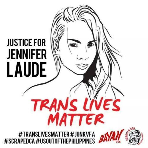 returnthegayze:  Rest in Power #JenniferLaude a trans woman in the Philippines who was murdered by a US soldier. Read more here. #TransLivesMatter