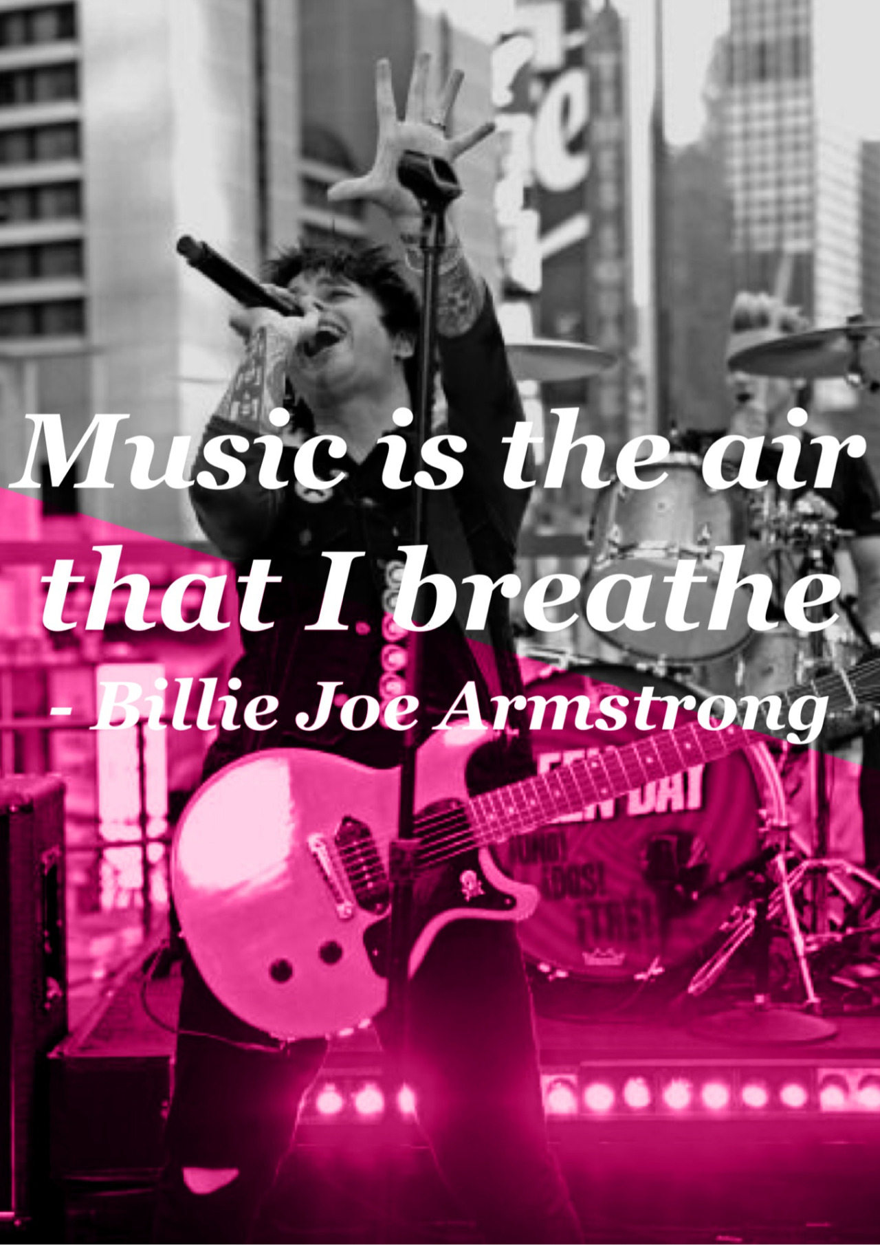 "Green Day Poster - ""Music is the air that I breathe"" - Billie Joe Armstrong (Bullet in a Bible) (source:fygreenday)"