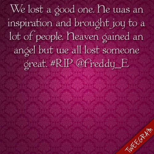 (Made with @Tweegram App) #RIP @Freddy_E 😔👆