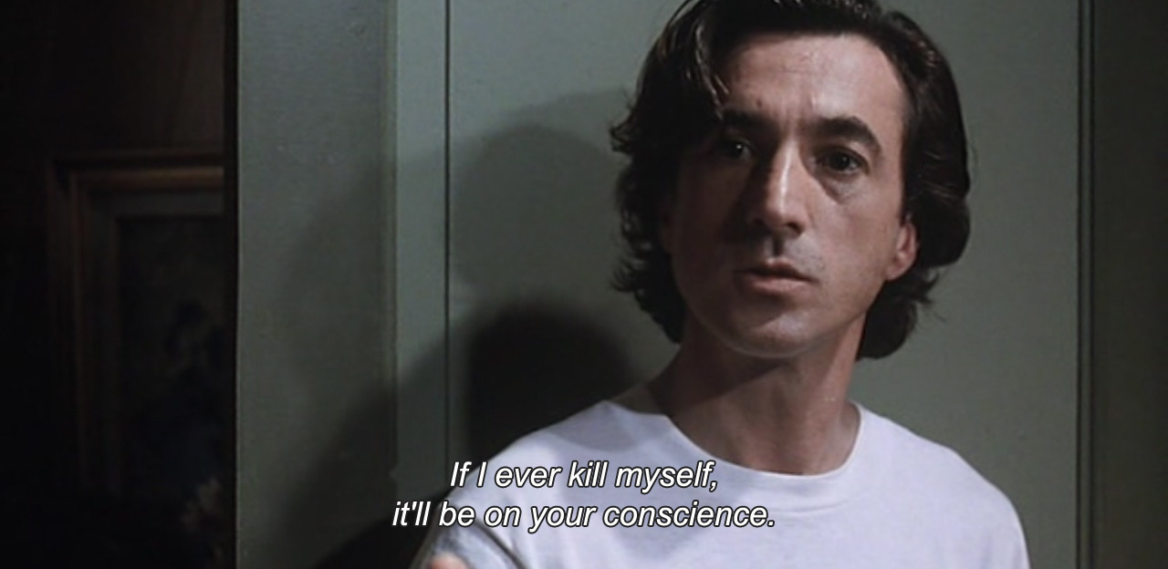 """If I ever kill myself, it'll be on your conscience."""