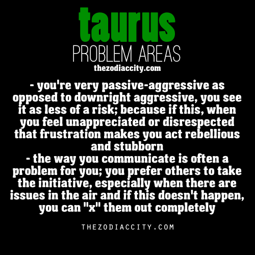 zodiaccity:  Zodiac Taurus problems.