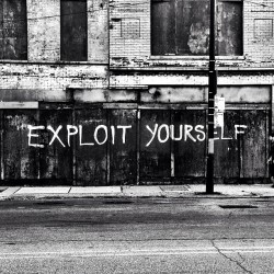 EXPLOIT YOURSELF #StreetArt #Chicago #Aerosol #Message