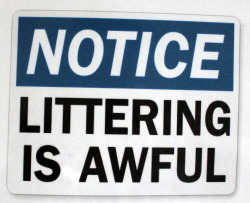 Notice: Littering is Awful