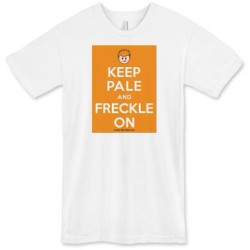 Keep Pale And Freckle On #ginger #freckles  Tshirt design by #gingerwithattitude