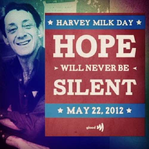 #HarveyMilkDay #Hope #HarveyMilk