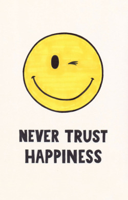 Yeah, happiness better trust me.