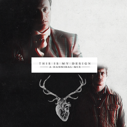 starshipwarbird:  This Is My Design…» a Hannibal fanmix  01. Right Where It Belongs (Battenhouse Remix) // Nine Inch Nails02. Hearing Damage // Thom Yorke03. Ice Age (The Soft Moon Remix) // How to Destroy Angels04. So Close (feat. Arnór Dan) // Ólafur Arnalds05. Seven Devils // Florence + The Machine06. Climb Over // Kyst07. Selfescape // Micha Jaciaszek08. Flickers // Son Lux09. Vicious Traditions // The Veils10. Hunter's Kiss // Rasputina  { listen // download }