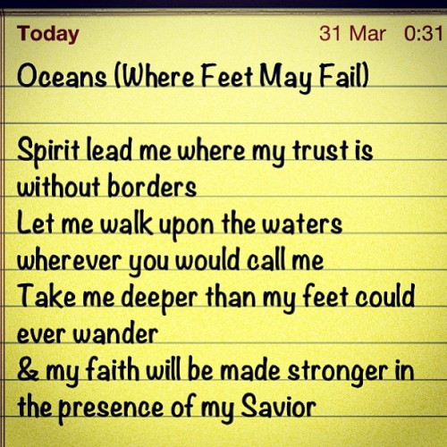 One of my favorite songs on the new Hillsongs album 😇 #Oceans #Hillsongs #Zion #music #lyrics #religion #church #christian #life #quote #GOD #faith #trust #tumblr #heelsandtrash