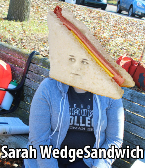 Sarah WedgeSandwich Sent from my ryePhone