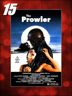 #15–THE PROWLER (1981)A grisly and mean spirited slasher with a lot of punch and a lot of blood. Great final girl and amazing Tom Savini fx make this slasher flick a must see.