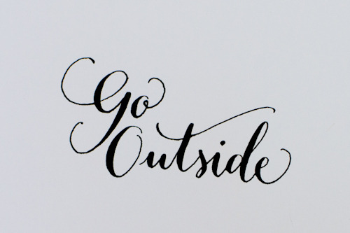 2013yearoflettering:  Lettering from the video! 'Go Outside'