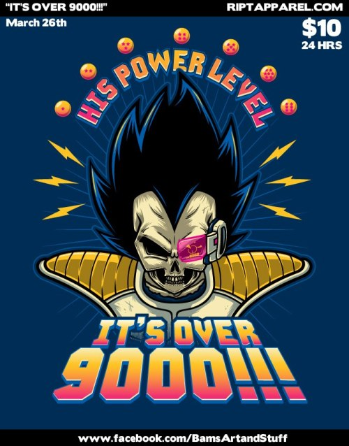 """It's Over 9000!!!"" on sale on March 26th on http://www.riptapparel.com/ for $10!!!"