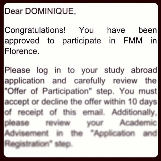 After a million issues, I'm finally going to Florence, Italy in August. Yeasssss!