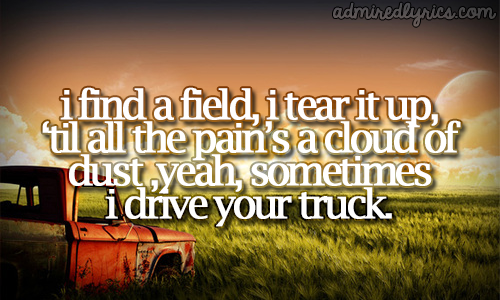 I Drive Your Truck - Lee Brice