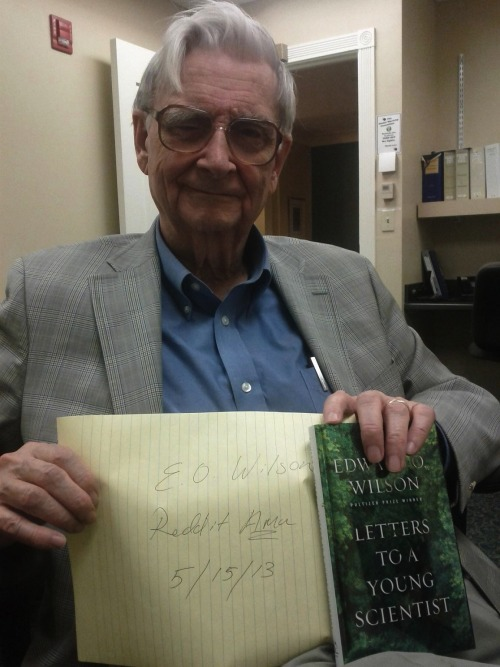 "wwnorton:   ""I'm E.O. Wilson, biologist, researcher, theorist, naturalist, and author, most recently, of Letters to a Young Scientist. Ask me anything!""  AMA with E. O. Wilson is happening on Reddit, right now!  What!"