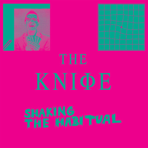 The Knife - Shaking The Habitual [Brille Records - BRILLCD117] 1. A Tooth For An Eye2. Full Of Fire3. A Cherry On Top4. Without You My Life Would Be Boring5. Wrap Your Arms Around Me6. Crake7. Old Dreams Waiting To Be Realized8. Raging Lung9. Networking10. Oryx11. Stay Out Here12. Fracking Fluid Injection13. Ready To Lose