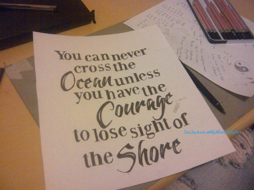 myworld-myart:  'You can never cross the ocean unless you have the courage to lose sight of the shore.'