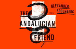 Read an exclusive excerpt of the unputdownable thriller THE ANDALUCIAN FRIEND by Alexander Soderberg.