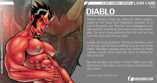 Class Comics Heroes FLASH CARD 004 - DIABLO A new card every day until Saturday, April 6, 2013! Collect them all! Diablo © Copyright and TM 2013, Class Comics Inc. All rights reserved. www.classcomics.com