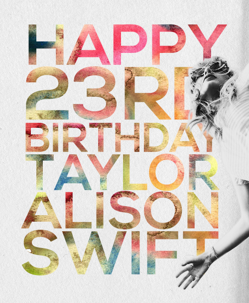 Happy Birthday Taylor Alison Swift! I honestly cannot believe that this little 16 year old girl with this huge dream to share her songs with the world is already 23. I feel like such a proud mother. I've never looked to a celebrity to help me like I do Taylor and I find it so strange that simply listening to one of her songs can improve my mood. I'm just so happy with how successful she's become and I know she'll just keep getting better.