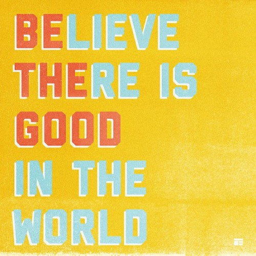 nonamewoman:  BE THE GOOD