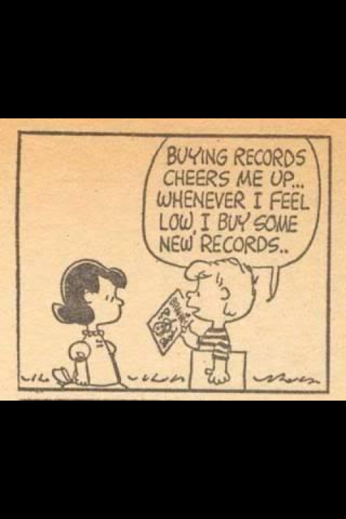 Schroeder, we know the feeling, buzzfeedmusic:  Go out and buy some records.