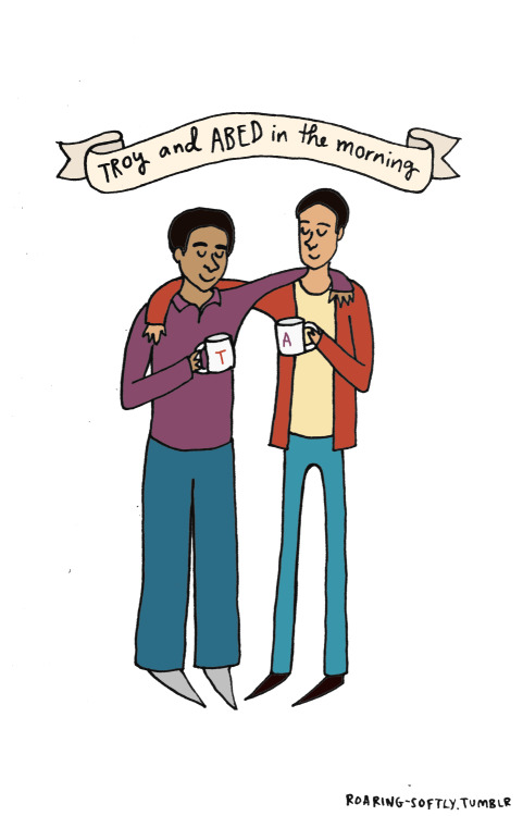 Troy and Abed in the mooooooorning! (by Tyler Feder)