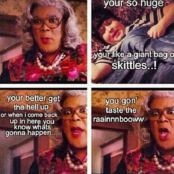 branden11:  I love Madea. #madea#lol#funny#cool#taste#the#rainbow.