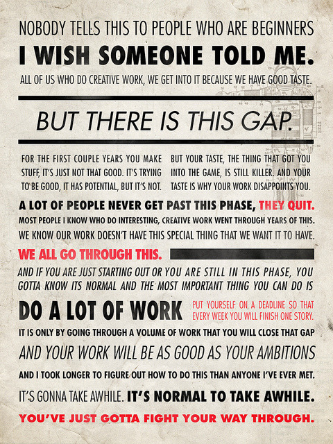designscheme:  Ira Glass quote, poster design by Sawyer Hollenshead