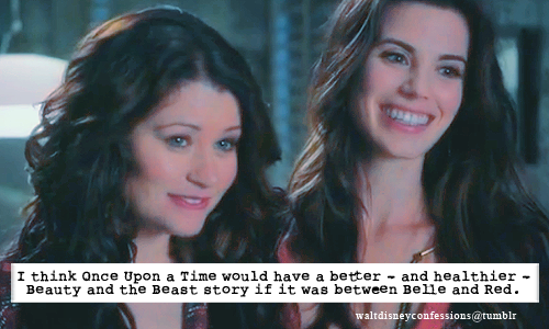 "waltdisneyconfessions:   ""I think Once Upon a Time would have a better - and healthier - Beauty and the Beast story if it was between Belle and Red."""